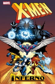 X-Men: Inferno ebook by Chris Claremont,Louise Simonson,Walter Simonson