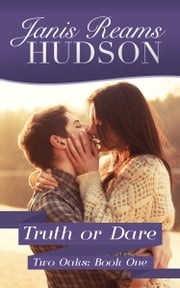 Truth or Dare - The Two Oaks Series - Book One ebook by Janis Reams Hudson