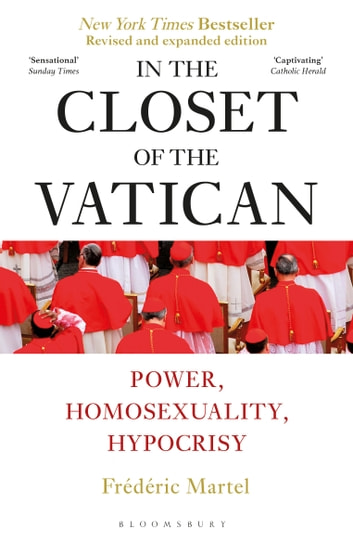 In the Closet of the Vatican - Power, Homosexuality, Hypocrisy; THE NEW YORK TIMES BESTSELLER ebook by Frederic Martel