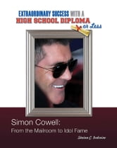 Simon Cowell - From the Mailroom to Idol Fame ebook by Shaina C. Indovino