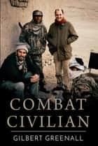 Combat Civilian ebook by Gilbert Greenall