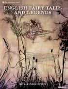 English Fairy Tales & Legends ebook by Rosalind Kerven