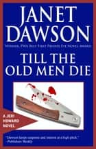 Till The Old Men Die ebook by Janet Dawson