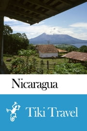Nicaragua Travel Guide - Tiki Travel ebook by Tiki Travel
