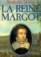 LA REINE MARGOT ( tome 2 ) ebook by Alexandre DUMAS ( pere )