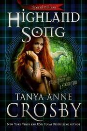 Highland Song - Special Edition ebook by Tanya Anne Crosby
