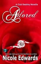 Adored ebook by Nicole Edwards