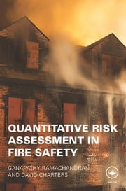 Quantitative Risk Assessment in Fire Safety ebook by Ganapathy Ramachandran,David Charters