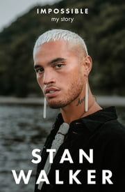 Impossible - My Story ebook by Stan Walker