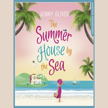 The Summerhouse by the Sea audiobook by Jenny Oliver