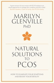 Natural Solutions to PCOS - How to eliminate your symptoms and boost your fertility ebook by Marilyn Glenville