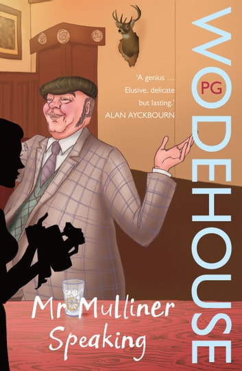 Mr Mulliner Speaking ebook by P G Wodehouse