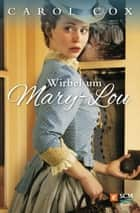 Wirbel um Mary-Lou ebook by Carol Cox