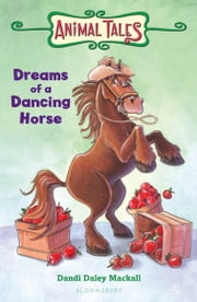 Dreams of a Dancing Horse ebook by Dandi Daley Mackall