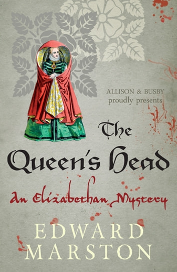The Queen's Head - The dramatic Elizabethan whodunnit ebook by Edward Marston