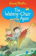 The Wishing-Chair Again - Book 2 ebook by Enid Blyton
