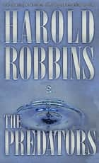The Predators ebook by Harold Robbins