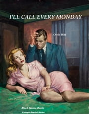 I'll Call Every Monday ebook by Black Iguana Books