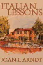 Italian Lessons ebook by Joan Arndt