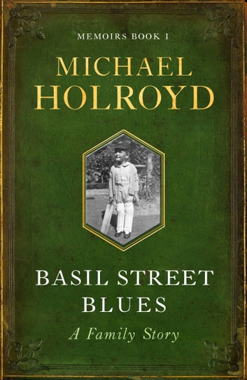 Basil Street Blues: A Family Story ebook by Michael Holroyd