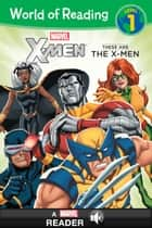 World of Reading X-Men: These Are the X-Men - A Marvel Read-Along (Level 1) ebook by Marvel Press