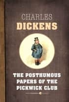 The Posthumous Papers Of The Pickwick Club ebook by Charles Dickens