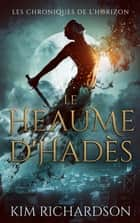 Le Heaume d'Hadès ebook by Kim Richardson