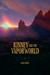 Kinney and the Vaporworld ebook by Noah Snider