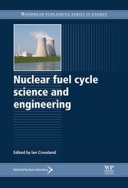 Nuclear Fuel Cycle Science and Engineering ebook by Ian Crossland