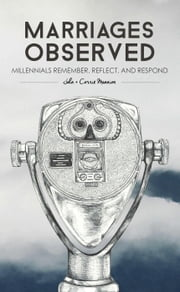 Marriages Observed: Millennials Remember, Reflect, and Respond ebook by John Mannion,Corrie Mannion