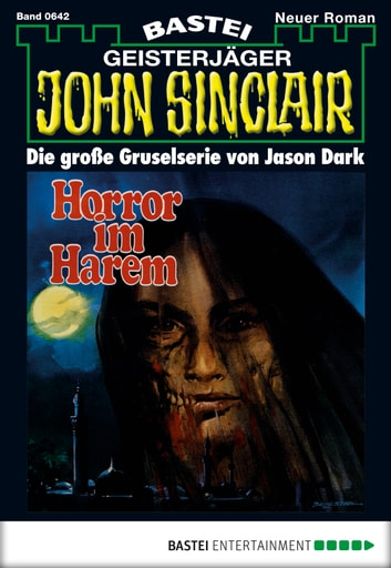 John Sinclair - Folge 0642 - Horror im Harem (1. Teil) ebook by Jason Dark