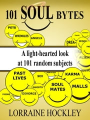 101 Soul Bytes - A Lighthearted Look at 101 Random Subjects ebook by Lorraine Hockley