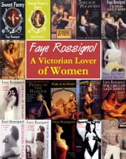 A Victorian Lover of Women ebook by Faye Rossignol