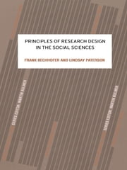 Principles of Research Design in the Social Sciences ebook by Frank Bechhofer,Lindsay Paterson