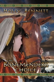 The Bonemender's Choice ebook by Holly Bennett