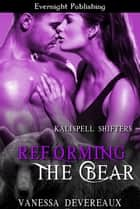 Reforming the Bear ebook by Vanessa Devereaux