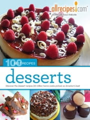 Desserts: 100 Best Recipes from Allrecipes.com ebook by Allrecipes