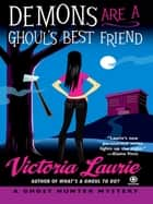 Demons Are a Ghoul's Best Friend ebook by Victoria Laurie