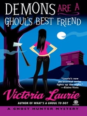 Demons Are a Ghoul's Best Friend - A Ghost Hunter Mystery ebook by Victoria Laurie
