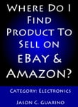 Where Do I Find Product To Sell on eBay & Amazon? Category: Electronics