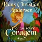 Contos sobre Coragem audiobook by