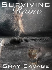 Surviving Raine - Surviving Raine, #1 ebook by Shay Savage