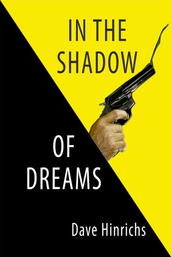In the Shadow of Dreams ebook by Dave Hinrichs