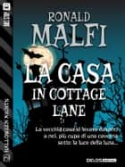 La casa in Cottage Lane ebook by Ronald Malfi