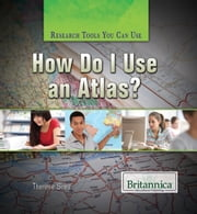 How Do I Use an Atlas? ebook by Therese  Shea,Heather Moore Niver
