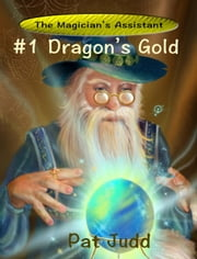Dragon's Gold - The Magician's Apprentice ebook by Pat Judd