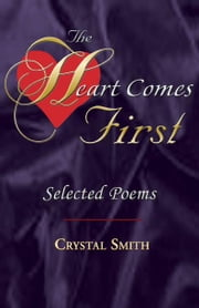 The Heart Comes First ebook by SMITH, CRYSTAL