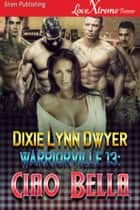 Warriorville 13: Ciao Bella ebook by Dixie Lynn Dwyer