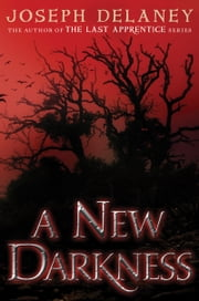 A New Darkness ebook by Joseph Delaney