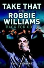 Take That and Robbie Williams ebook by Sarah Oliver